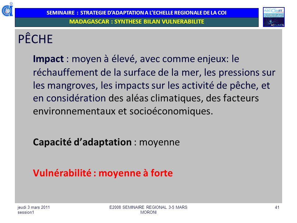 SEMINAIRE : STRATEGIE DADAPTATION A LECHELLE REGIONALE DE LA COI PÊCHE Impact : moyen à élevé, avec comme enjeux: le réchauffement de la surface de la