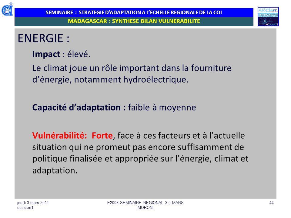 SEMINAIRE : STRATEGIE DADAPTATION A LECHELLE REGIONALE DE LA COI ENERGIE : Impact : élevé. Le climat joue un rôle important dans la fourniture dénergi