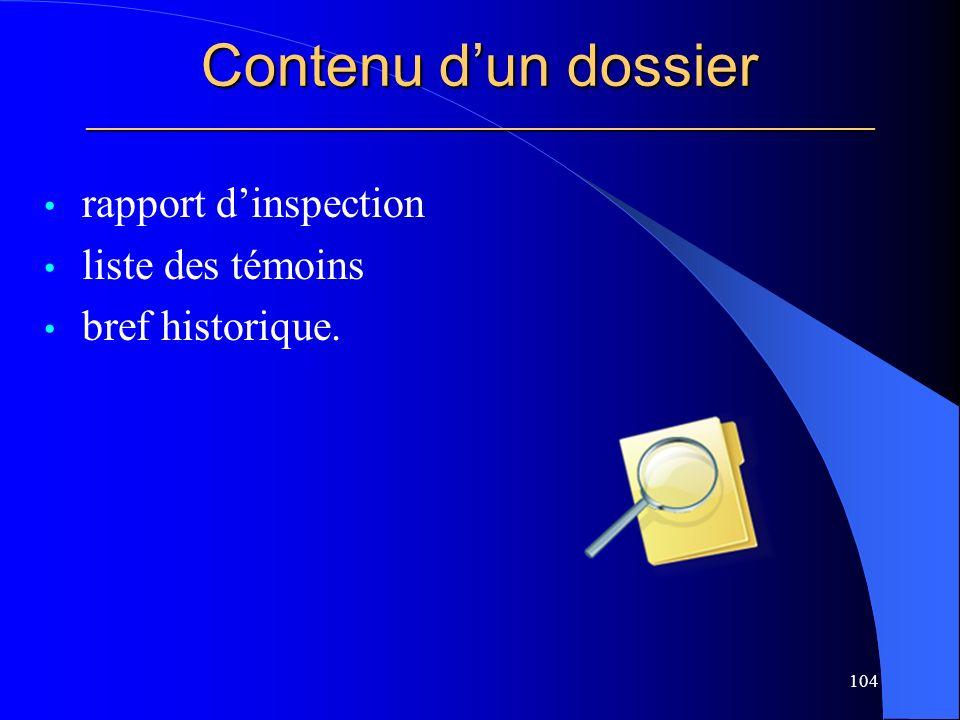 Contenu dun dossier _____________________________________________________ rapport dinspection liste des témoins bref historique.