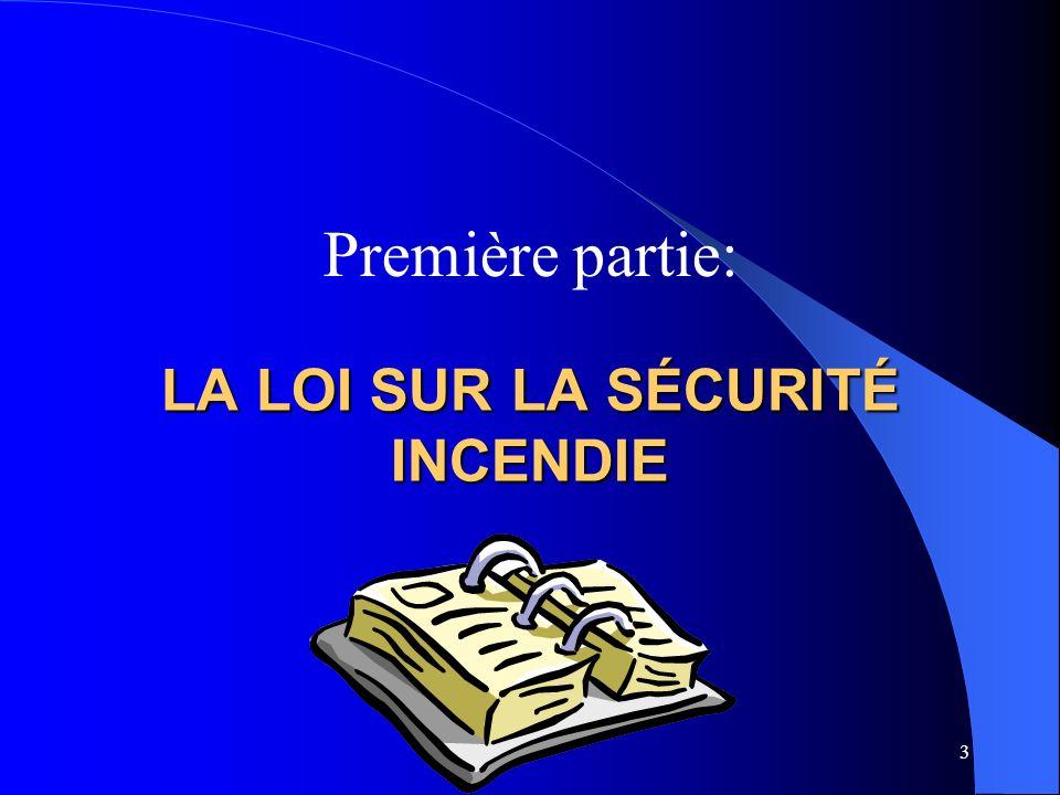 La Loi sur la sécurité incendie ________________________________________________________ Loi «112» entrée en vigueur le 16 juin 2000.