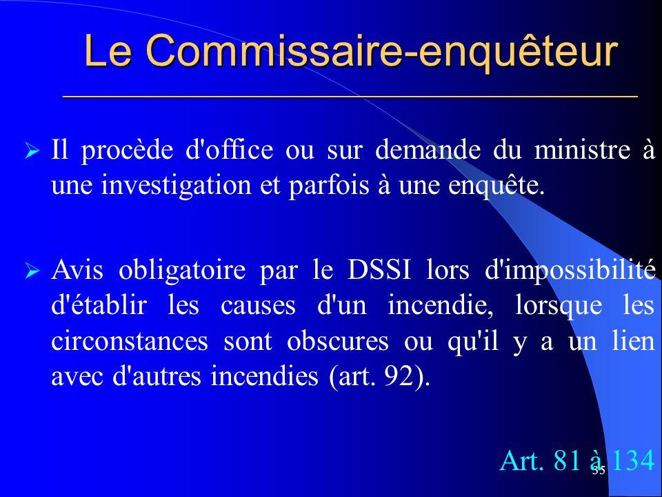 Le Commissaire-enquêteur ________________________________________________________ 35 Il procède d office ou sur demande du ministre à une investigation et parfois à une enquête.