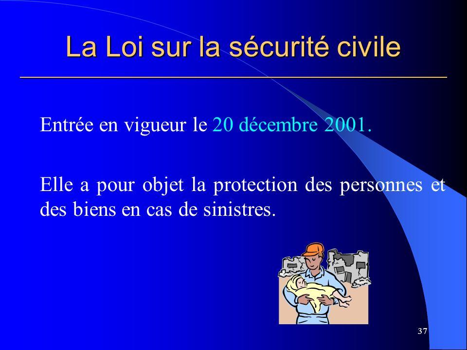 La Loi sur la sécurité civile ___________________________________________________________ Entrée en vigueur le 20 décembre 2001.