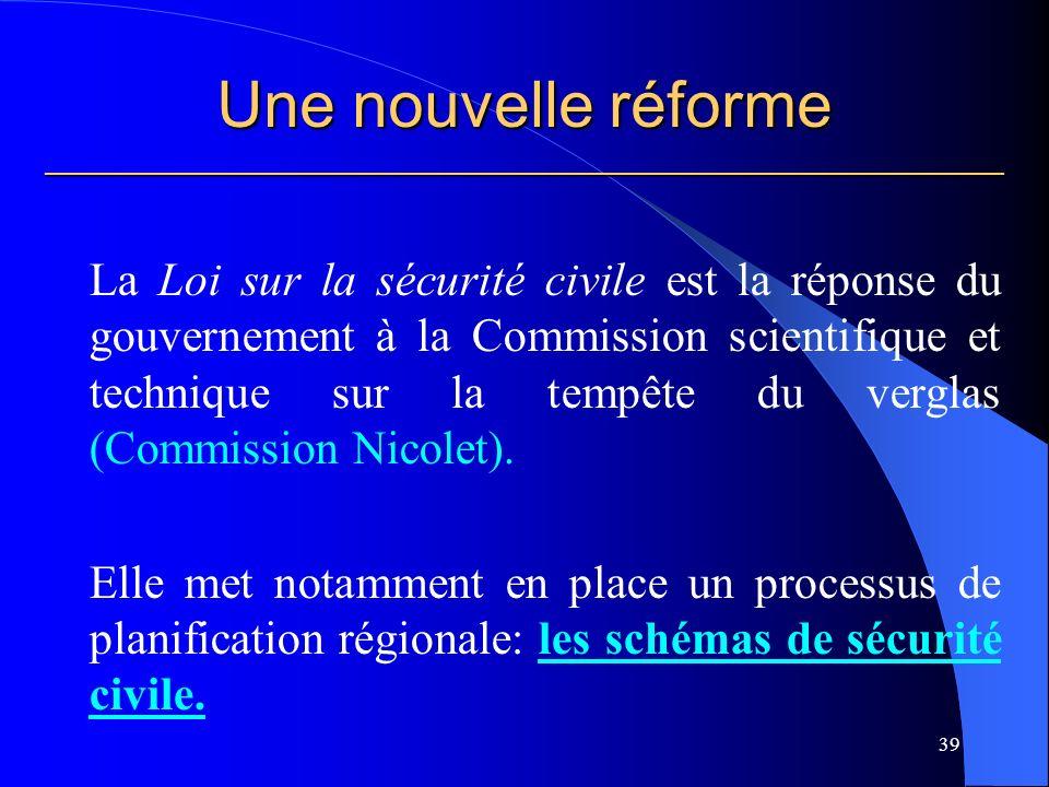 Une nouvelle réforme ___________________________________________________________ La Loi sur la sécurité civile est la réponse du gouvernement à la Commission scientifique et technique sur la tempête du verglas (Commission Nicolet).
