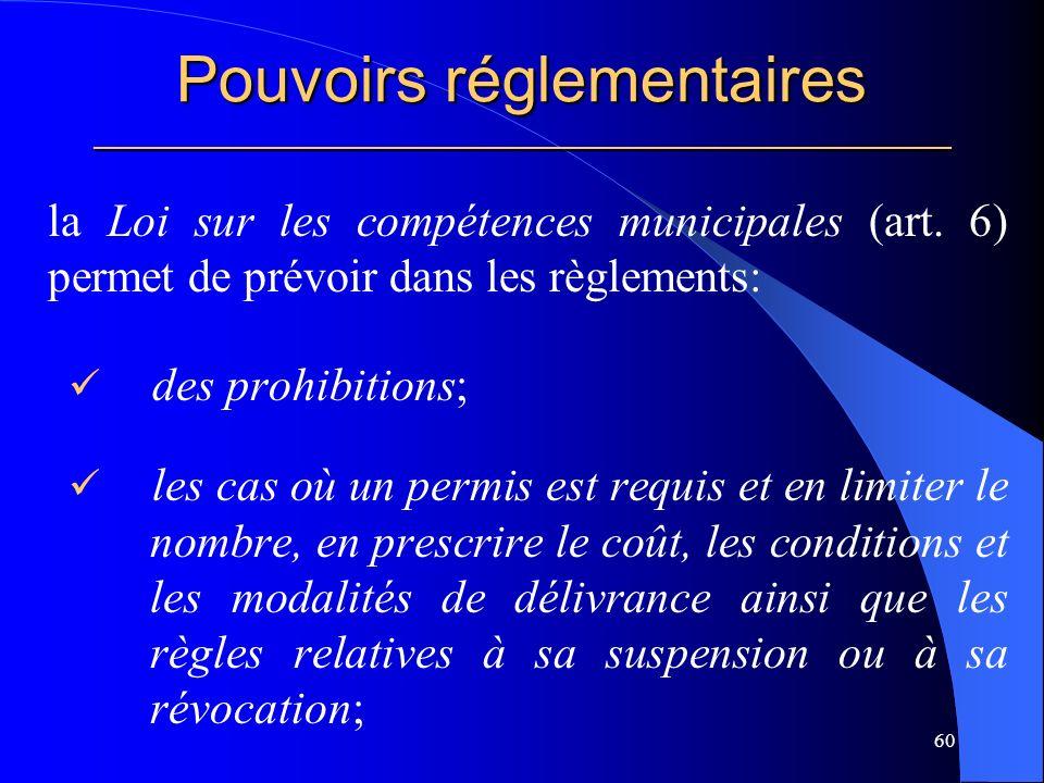 Pouvoirs réglementaires _____________________________________________________ la Loi sur les compétences municipales (art.