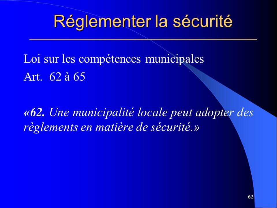 Réglementer la sécurité _____________________________________________________ Loi sur les compétences municipales Art.