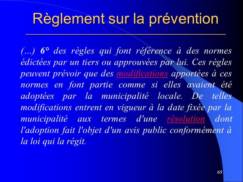 Règlement sur la prévention _____________________________________________________ (…) 6° des règles qui font référence à des normes édictées par un tiers ou approuvées par lui.