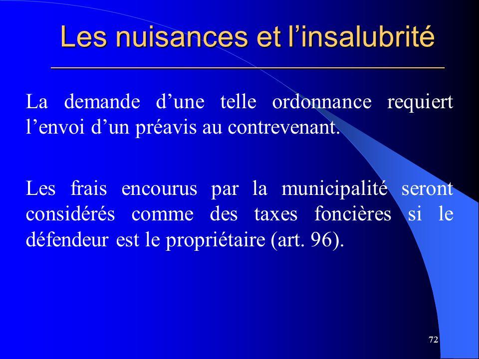Les nuisances et linsalubrité _____________________________________________________ La demande dune telle ordonnance requiert lenvoi dun préavis au contrevenant.
