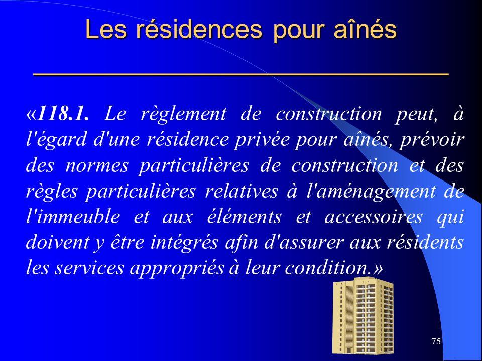 Les résidences pour aînés ____________________________ «118.1.