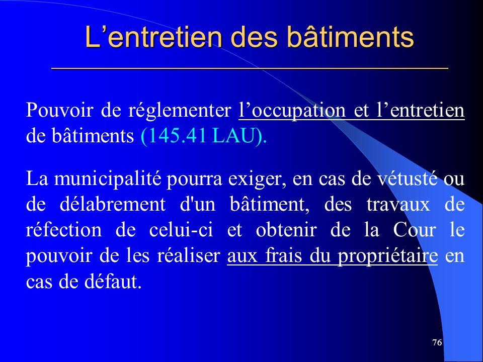 Lentretien des bâtiments _____________________________________________________ Pouvoir de réglementer loccupation et lentretien de bâtiments (145.41 LAU).