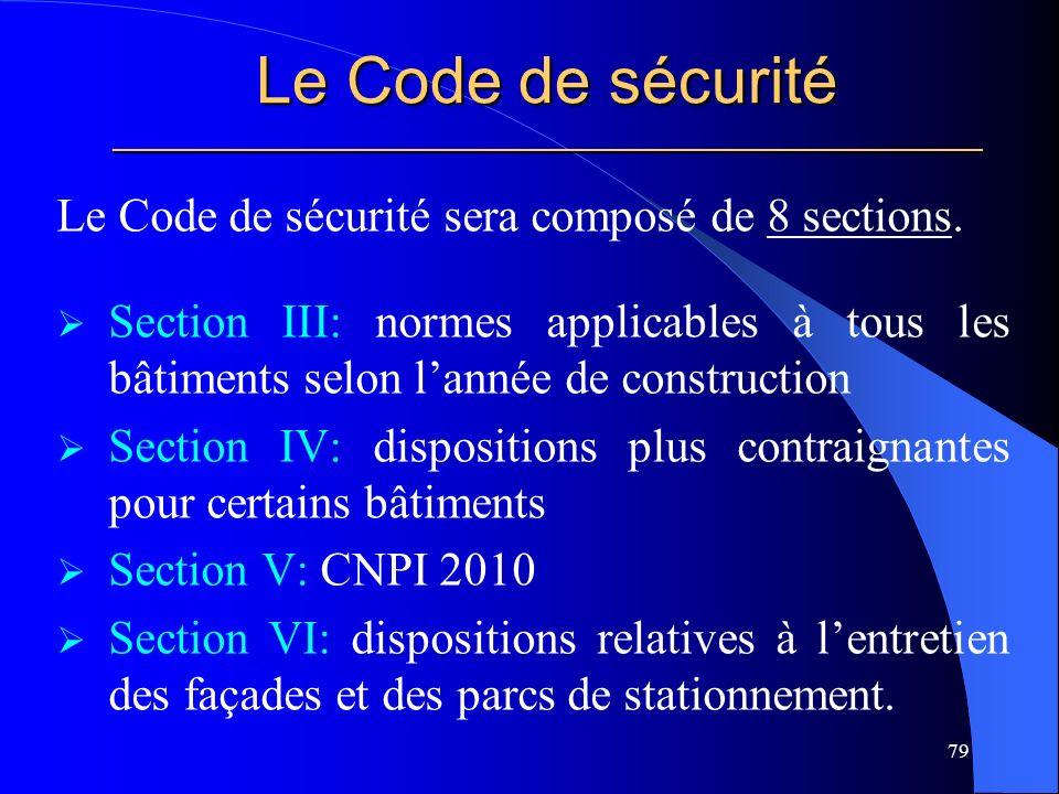 Le Code de sécurité _____________________________________________________ Le Code de sécurité sera composé de 8 sections.