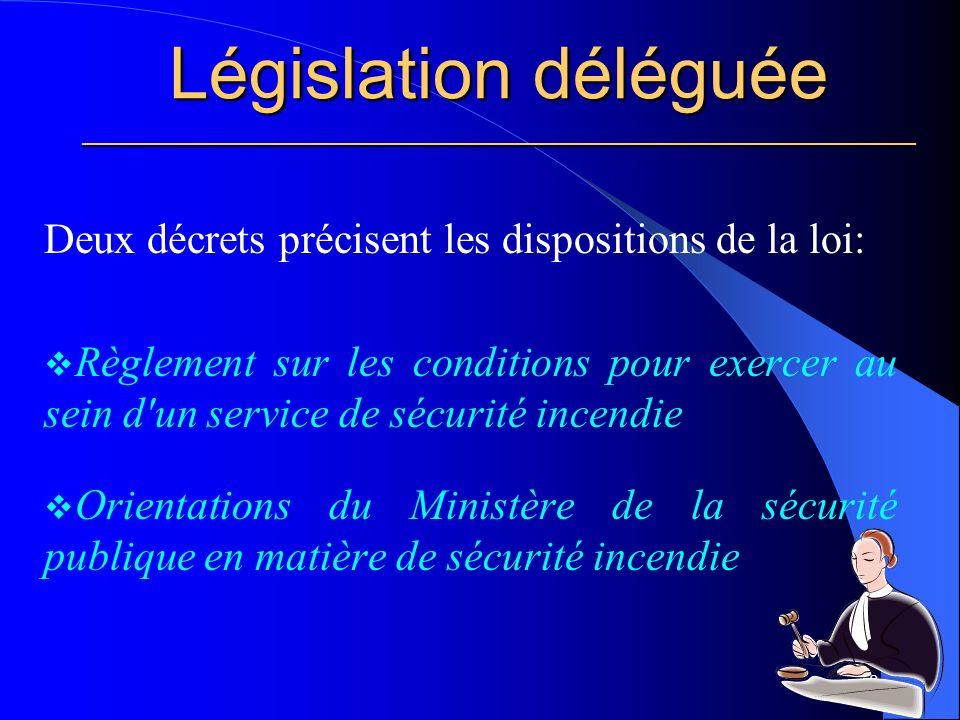 Législation déléguée ________________________________________________________ Deux décrets précisent les dispositions de la loi: Règlement sur les conditions pour exercer au sein d un service de sécurité incendie Orientations du Ministère de la sécurité publique en matière de sécurité incendie 8