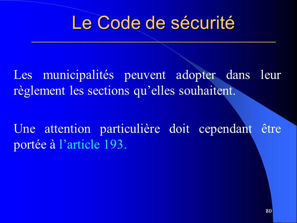 Le Code de sécurité _____________________________________________________ Les municipalités peuvent adopter dans leur règlement les sections quelles souhaitent.