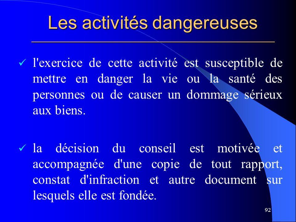 Les activités dangereuses _____________________________________________________ l exercice de cette activité est susceptible de mettre en danger la vie ou la santé des personnes ou de causer un dommage sérieux aux biens.