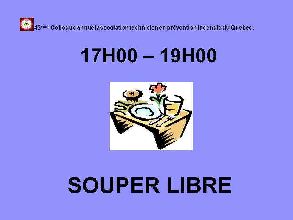 17H00 – 19H00 SOUPER LIBRE 43 ième Colloque annuel association technicien en prévention incendie du Québec.