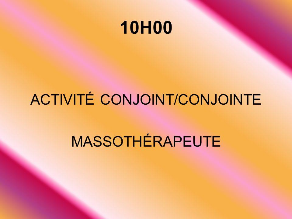 10H00 ACTIVITÉ CONJOINT/CONJOINTE MASSOTHÉRAPEUTE