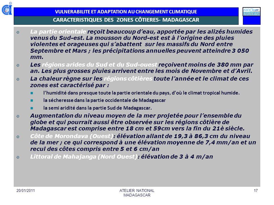 VULNERABILITE ET ADAPTATION AU CHANGEMENT CLIMATIQUE CARACTERISTIQUES DES ZONES CÔTIERES- MADAGASCAR La partie orientale reçoit beaucoup deau, apporté