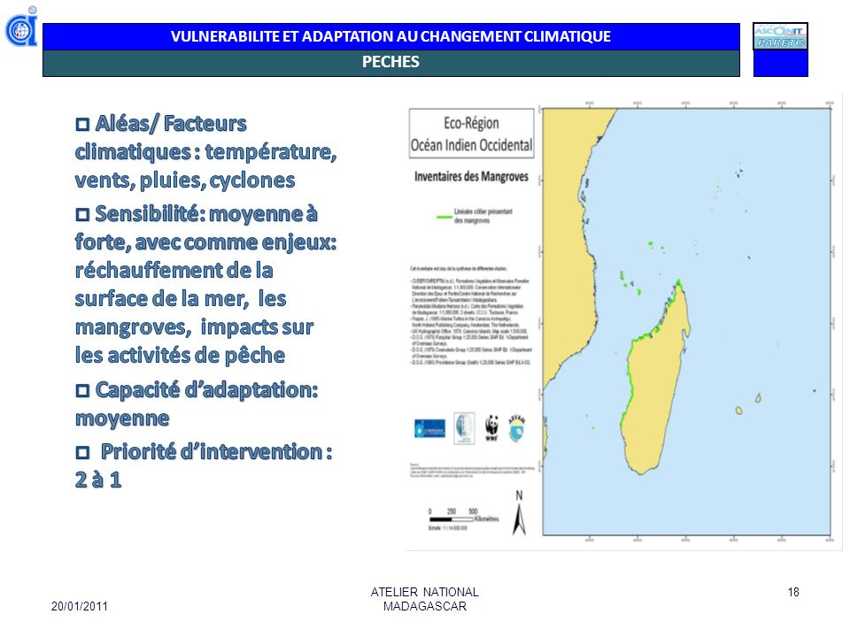 VULNERABILITE ET ADAPTATION AU CHANGEMENT CLIMATIQUE PECHES 20/01/2011 ATELIER NATIONAL MADAGASCAR 18