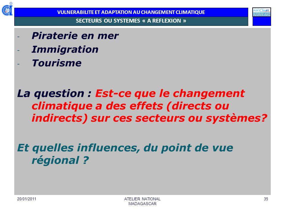 VULNERABILITE ET ADAPTATION AU CHANGEMENT CLIMATIQUE SECTEURS OU SYSTEMES « A REFLEXION » - Piraterie en mer - Immigration - Tourisme La question : Es