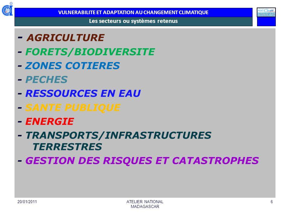 VULNERABILITE ET ADAPTATION AU CHANGEMENT CLIMATIQUE Les secteurs ou systèmes retenus - AGRICULTURE - FORETS/BIODIVERSITE - ZONES COTIERES - PECHES -