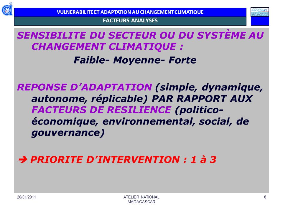 VULNERABILITE ET ADAPTATION AU CHANGEMENT CLIMATIQUE FACTEURS ANALYSES SENSIBILITE DU SECTEUR OU DU SYSTÈME AU CHANGEMENT CLIMATIQUE : Faible- Moyenne