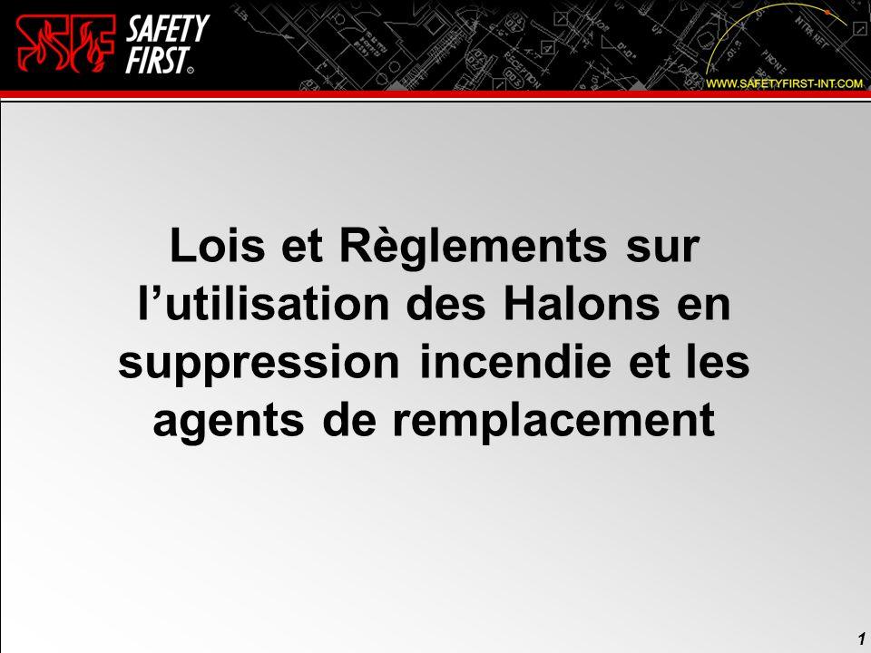 1 1 Lois et Règlements sur lutilisation des Halons en suppression incendie et les agents de remplacement