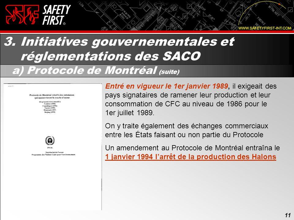 10 3. Initiatives gouvernementales et réglementations des SACO a) Protocole de Montréal 10 En 1985, la découverte d'un « trou » dans la couche d'ozone