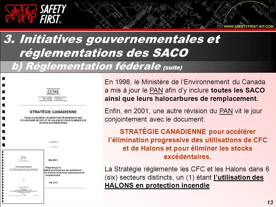12 3. Initiatives gouvernementales et réglementations des SACO b) Réglementation fédérale La réponse du Canada suite au Protocole de Montréal fut léla