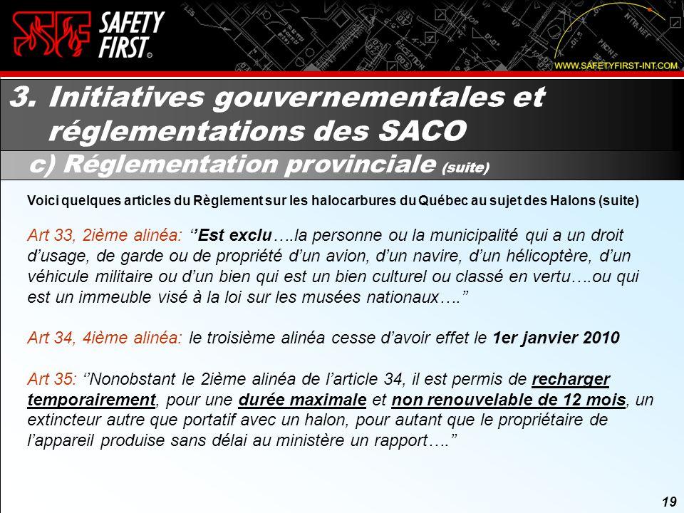 18 3. Initiatives gouvernementales et réglementations des SACO c) Réglementation provinciale (suite) 18 Voici quelques articles du Règlement sur les h