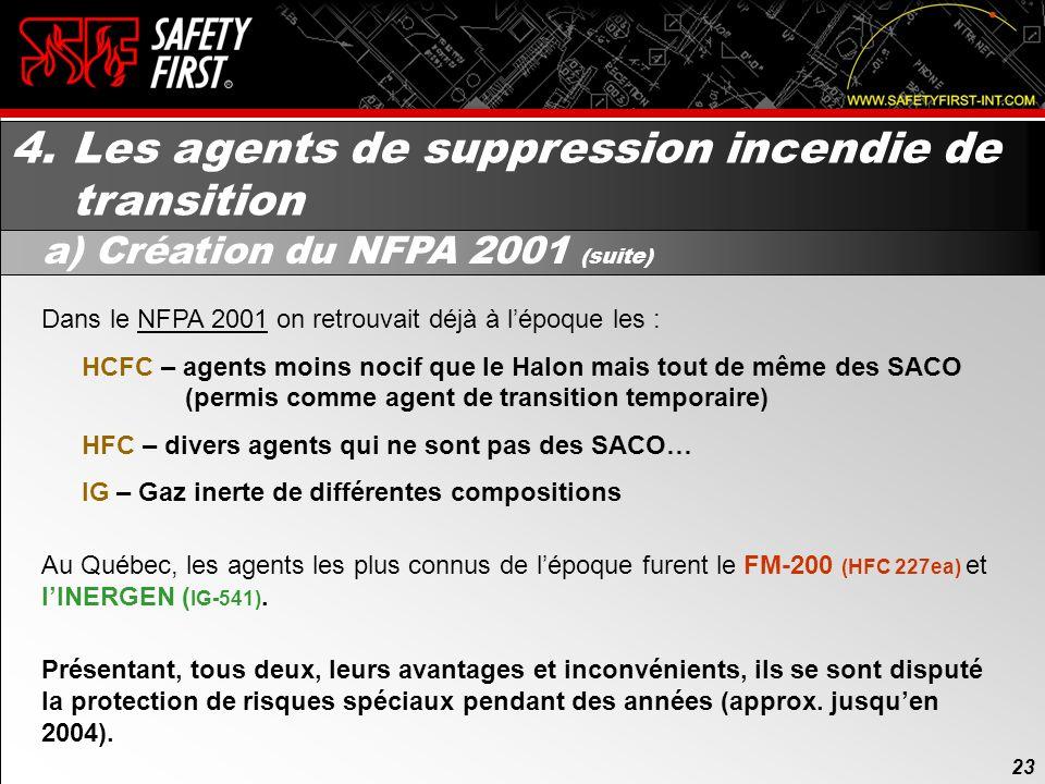 22 4. Les agents de suppression incendie de transition a) Création du NFPA 2001 Le Halon utilisé pour les systèmes fixes est le HALON 1301 Il était ré