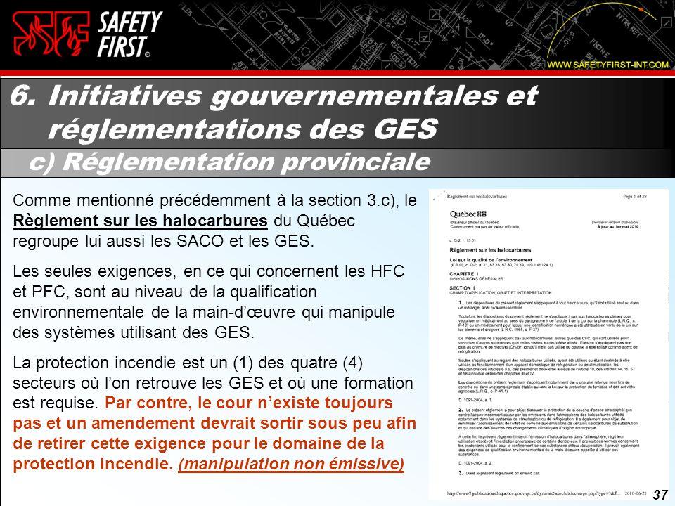 36 6. Initiatives gouvernementales et réglementations des GES b) Réglementation fédérale (suite) Sans oublier le Règlement fédéral sur les halocarbure