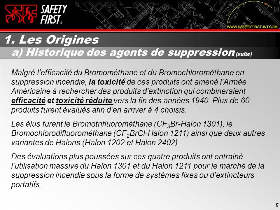 4 1. Les Origines 4 a) Historique des agents de suppression Les mélanges Halogénés existent en protection incendie depuis le début des années 1900. Le