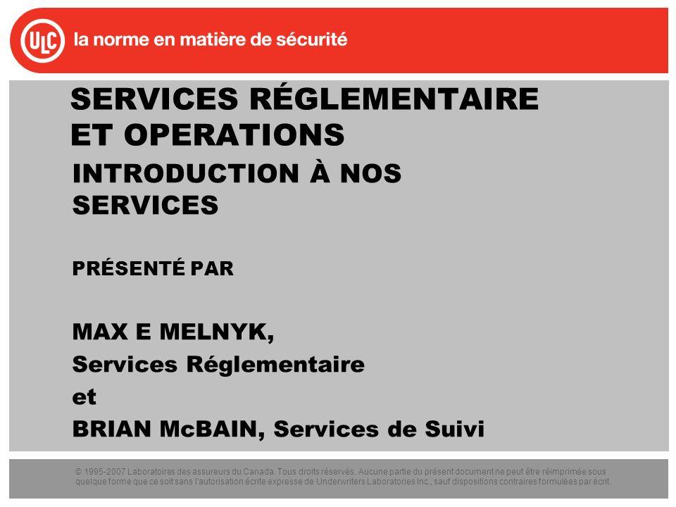 © 1995-2007 Laboratoires des assureurs du Canada. Tous droits réservés. Aucune partie du présent document ne peut être réimprimée sous quelque forme q