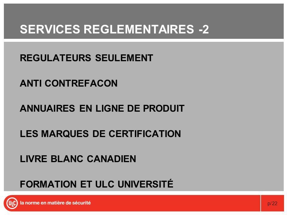 p/22 SERVICES REGLEMENTAIRES -2 REGULATEURS SEULEMENT ANTI CONTREFACON ANNUAIRES EN LIGNE DE PRODUIT LES MARQUES DE CERTIFICATION LIVRE BLANC CANADIEN