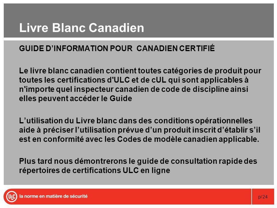 p/24 Livre Blanc Canadien GUIDE DINFORMATION POUR CANADIEN CERTIFIÉ Le livre blanc canadien contient toutes catégories de produit pour toutes les cert