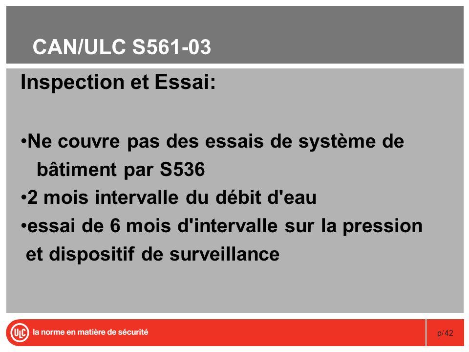 p/42 CAN/ULC S561-03 Inspection et Essai: Ne couvre pas des essais de système de bâtiment par S536 2 mois intervalle du débit d'eau essai de 6 mois d'