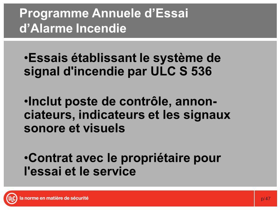 p/47 Programme Annuele dEssai dAlarme Incendie Essais établissant le système de signal d'incendie par ULC S 536 Inclut poste de contrôle, annon- ciate