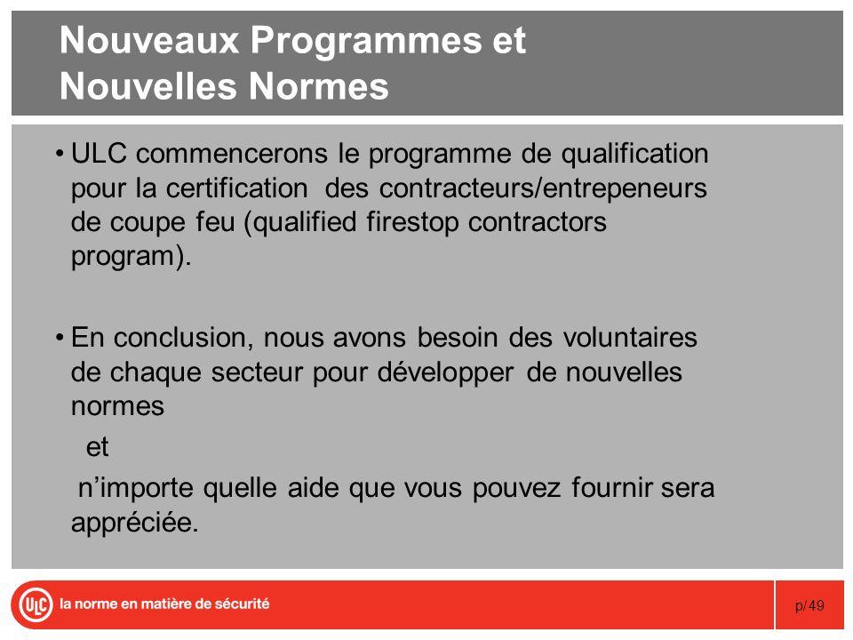 p/49 Nouveaux Programmes et Nouvelles Normes ULC commencerons le programme de qualification pour la certification des contracteurs/entrepeneurs de cou