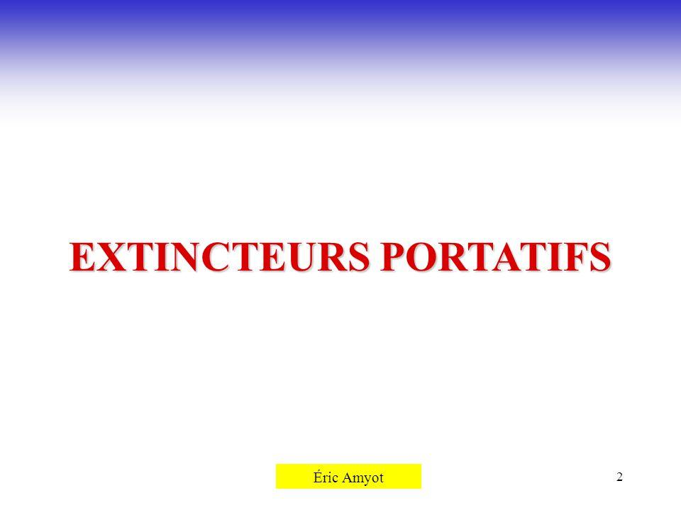 Pierre Rémillard2 EXTINCTEURS PORTATIFS Éric Amyot