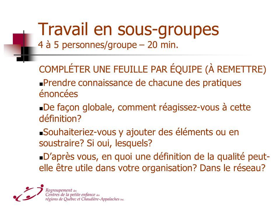Travail en sous-groupes 4 à 5 personnes/groupe – 20 min. COMPLÉTER UNE FEUILLE PAR ÉQUIPE (À REMETTRE) Prendre connaissance de chacune des pratiques é