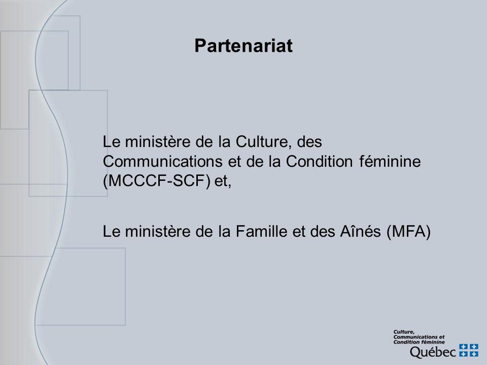 Partenariat Le ministère de la Culture, des Communications et de la Condition féminine (MCCCF-SCF) et, Le ministère de la Famille et des Aînés (MFA)