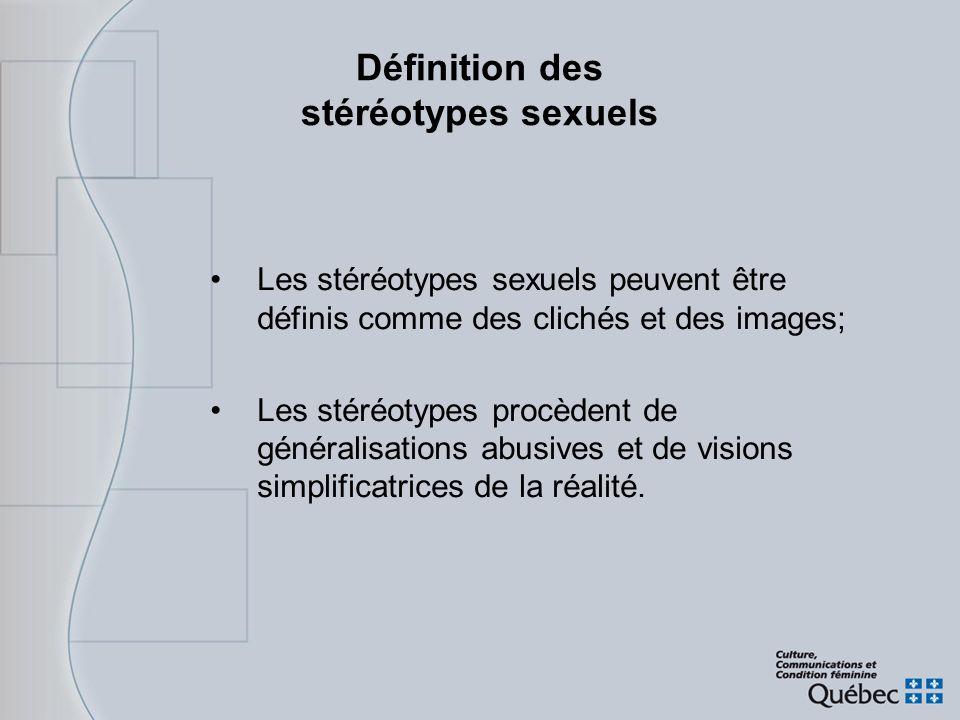 Définition des stéréotypes sexuels Les stéréotypes sexuels peuvent être définis comme des clichés et des images; Les stéréotypes procèdent de générali