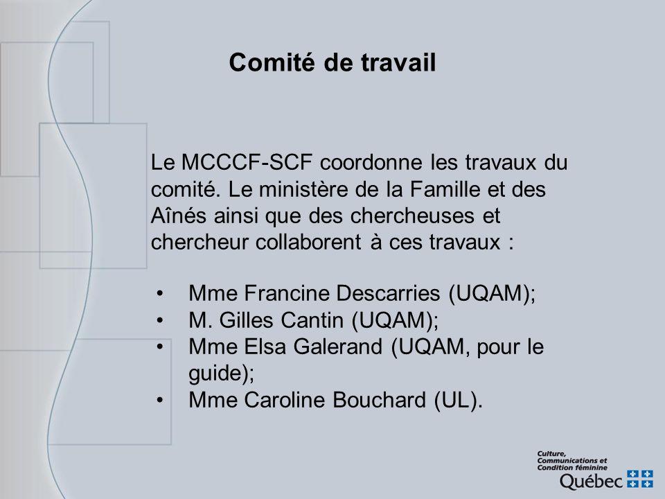Comité de travail Le MCCCF-SCF coordonne les travaux du comité. Le ministère de la Famille et des Aînés ainsi que des chercheuses et chercheur collabo
