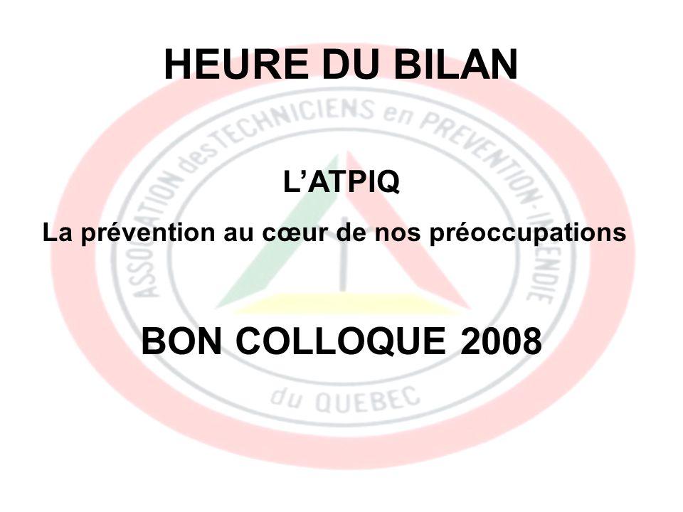 HEURE DU BILAN LATPIQ La prévention au cœur de nos préoccupations BON COLLOQUE 2008