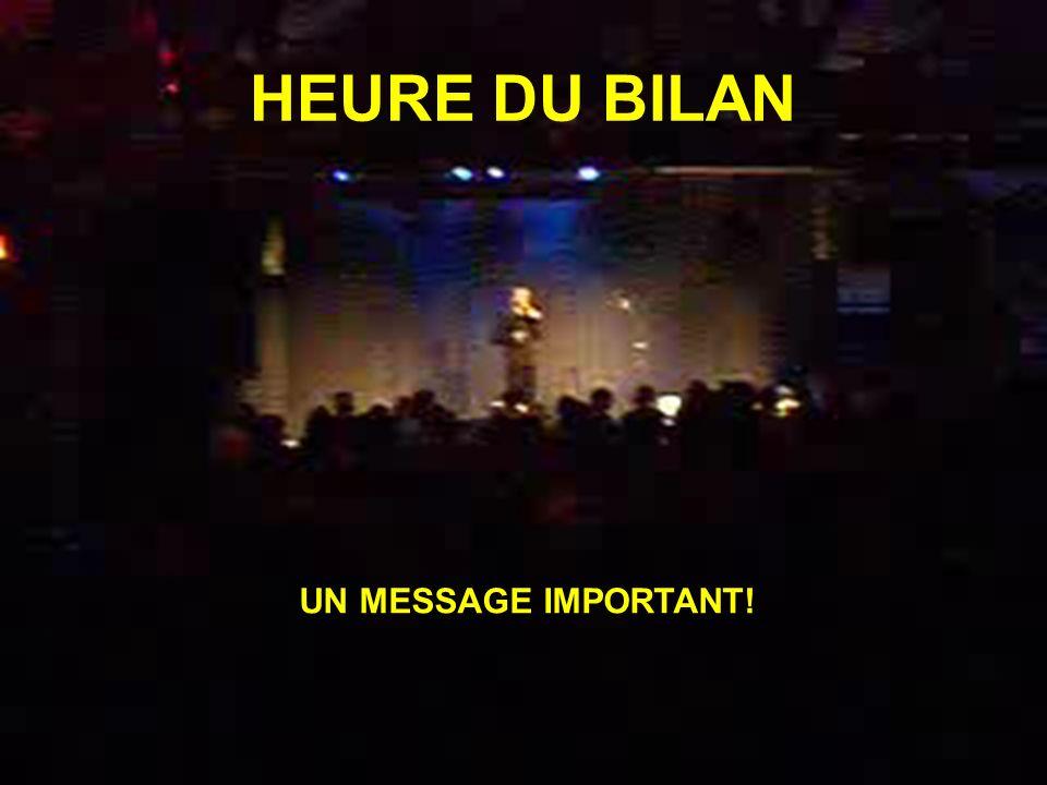HEURE DU BILAN UN MESSAGE IMPORTANT!