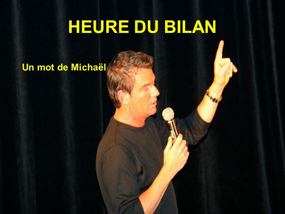 HEURE DU BILAN Un mot de Michaël