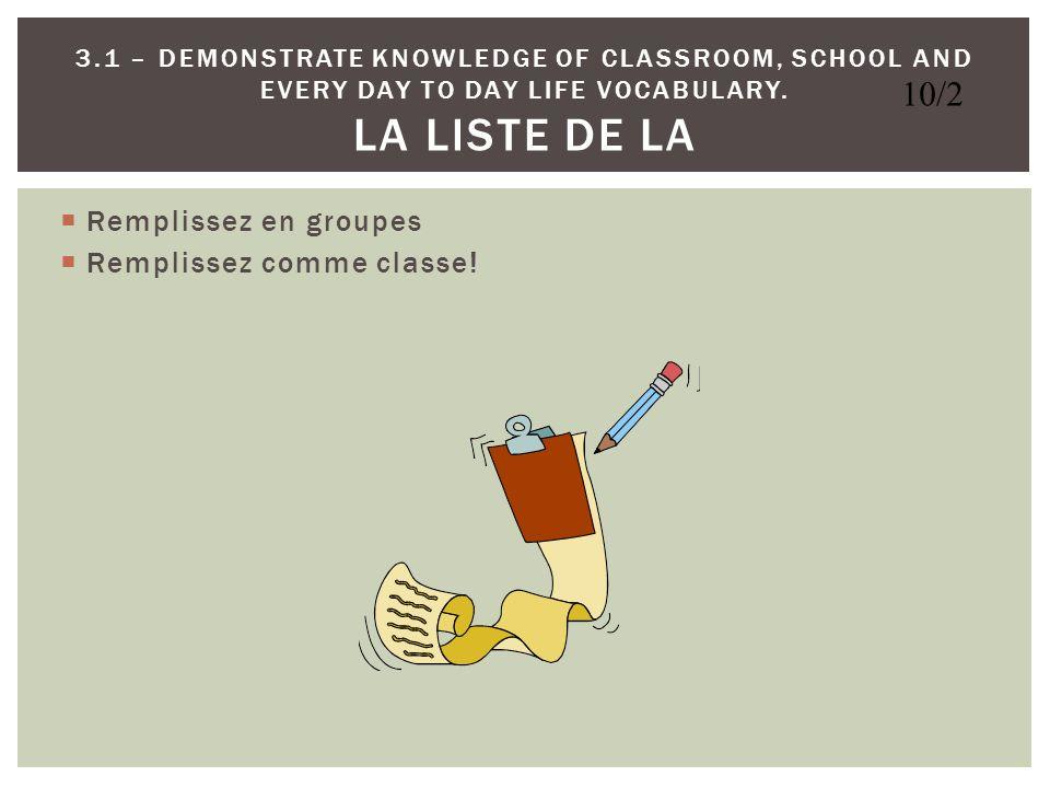 Entrez Choses de la classe – LE Pratiquez ETIQUETTES Apprenez Vocabulaire – LA! Apprenez en groupes pour LUNDI!!! CIRCLE CLAP! Sortez ETIQUETTES PAQUE