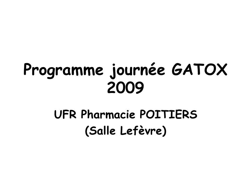 Programme journée GATOX 2009 UFR Pharmacie POITIERS (Salle Lefèvre)