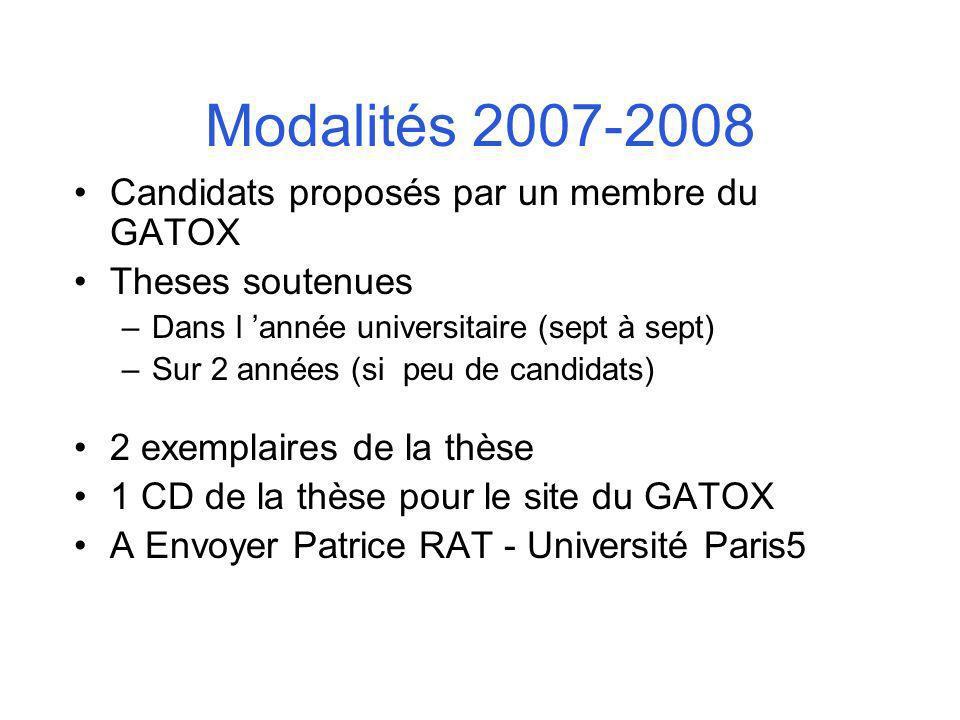 Modalités 2007-2008 Candidats proposés par un membre du GATOX Theses soutenues –Dans l année universitaire (sept à sept) –Sur 2 années (si peu de cand