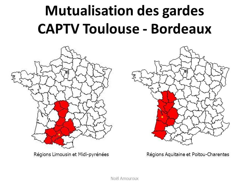 Mutualisation des gardes CAPTV Toulouse - Bordeaux Noël Amouroux Régions Aquitaine et Poitou-CharentesRégions Limousin et Midi-pyrénées