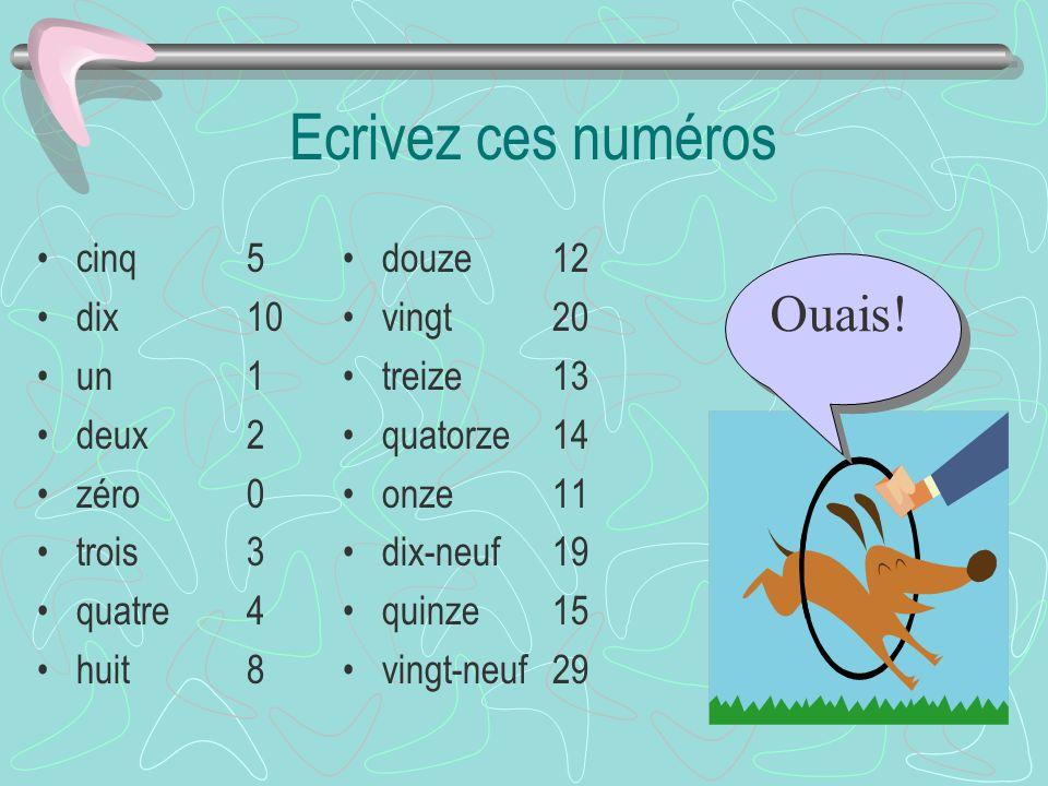 Ecrivez ces numéros cinq _____ dix _____ un _____ deux _____ zéro_____ trois_____ quatre_____ huit_____ douze_____ vingt_____ treize_____ quatorze____